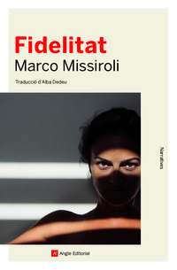 Fidelitat. Marco Missiroli