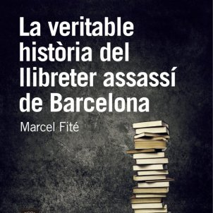 La veritable història del llibreter assassí de Barcelona Fité