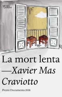 La mort lenta. Xavier Mas Craviotto