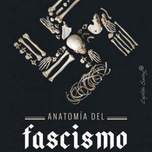Robert Paxton, 'Anatomía del fascismo'. Capitán Swing, 432 p., 24 €.