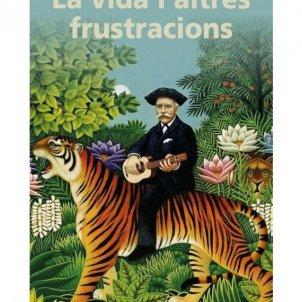 La vida i altres frustracions