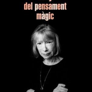 Joan Didion. 'L'any del pensament màgic'. Penguin Random House, traduït per Toni Cardona