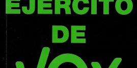 Luis Gonzalo Segura, 'El ejército de Vox'. Foca Ed., 181 p., 14 €.