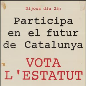 El Si guanya àmpliament en el referendum de l'Estatut. Cartell publicitari a favor de l'Estatut. Font Arxiu d'El Nacional