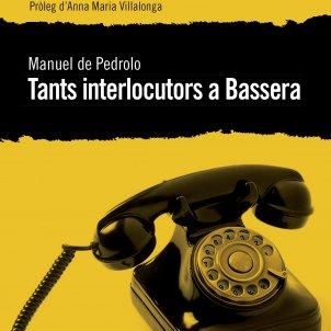 Manuel de Pedrolo, 'Tants interlocutors a Bassera'. Llibres del Delicte, 290 pp., 17,50€.