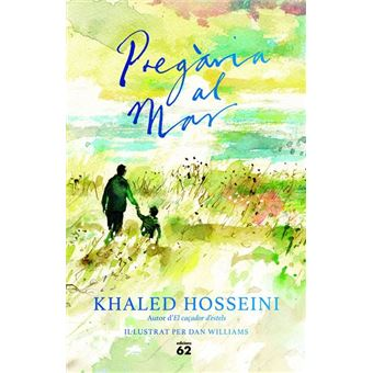 Khaled Hosseini, 'Súplica a la mar'. Ilustraciones de Dan Williams.