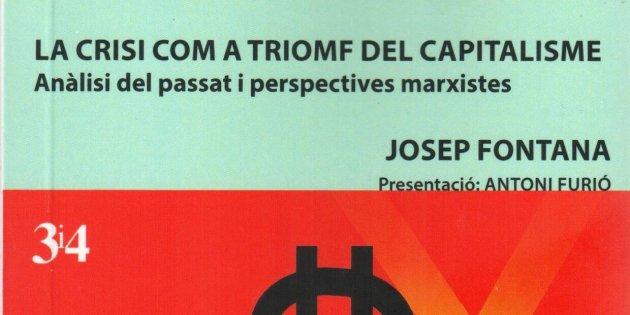 Josep Fontana, 'La crisi com a triomf del capitalisme'