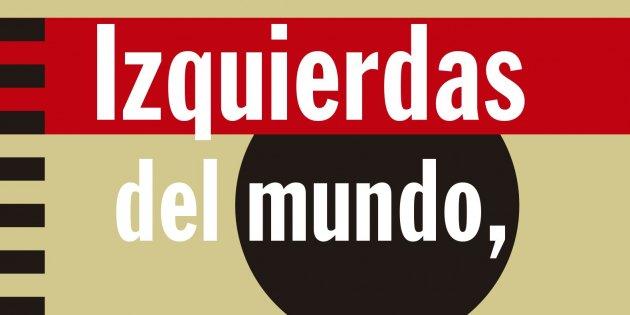 Boaventura de Sousa Santos, 'Izquierdas del mundo, ¡uníos!'