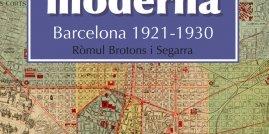 Portada del llibre 'La ciutat moderna. Barcelona 1921-1930'