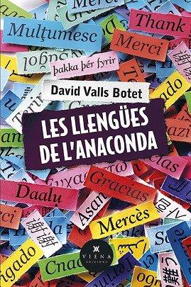 David Valls Botet, 'Les llengües de l'anaconda'. Ed. Viena, 191 p., 17 €.