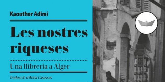 Kaouther Adimi, 'Les nostres riqueses. Una llibreria a Alger'.