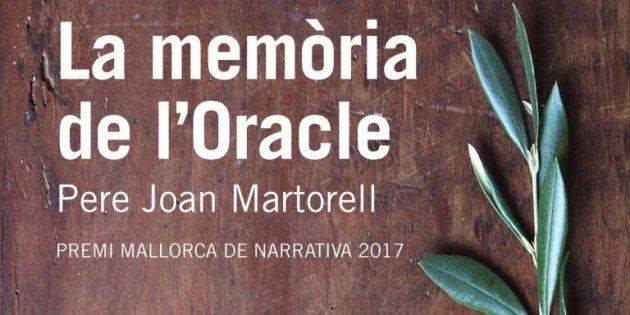 Pere Joan Martorell, 'La memòria de l'Oracle'. Ed. de 1984, 256 p., 18€.
