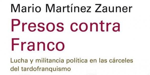 Mario Martínez Zauner, 'Presos contra Franco'