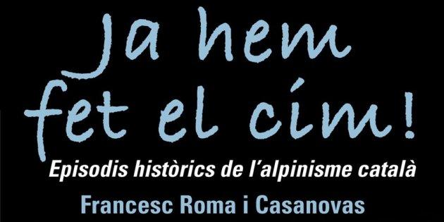 Francesc Roma i Casanovas, 'Ja hem fet el cim'
