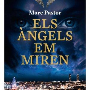 Marc Pastor, 'Els àngels em miren'. Ara, 432 p., 20,50 €.