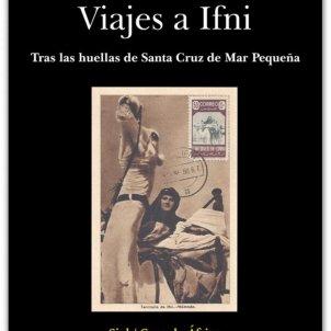 Pablo-Ignacio de Dalmases, 'Viajes a Ifni'. Sial, 344 pp., 23 €.