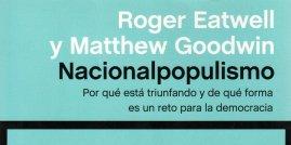 R. Eatwell - M. Goodwin, 'Nacionalpopulismo'. Península, 360 p., 21,90 €.