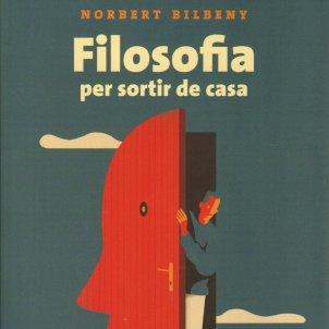 Norbert Bilbeny, 'Filosofia per sortir de casa'. Columna, 248 p., 15,90 €.