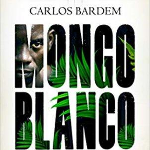 Carlos Bardem, 'Mongo Blanco'. Plaza & Janés, 624 p., 21,90 €.