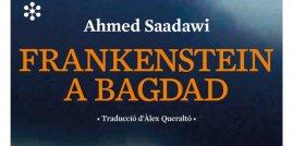 Ahmed Saadawi, 'Frankenstein a Bagdad'. Amsterdam ed., 336 p., 22,95 €.
