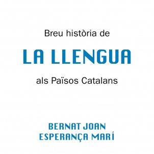 B. Joan   E. Marí, 'Breu historia de la llengua als Països Catalans'. Ed. Gregal, 160 p., 16 €