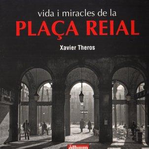 Xavier Theros, 'Vida i miracles de la plaça Reial'. Albertí editors, 222 p., 25 €.