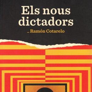 Ramón Cotarelo, 'Els nous dictadors'. La Caja Books, 151 p., 16 €.