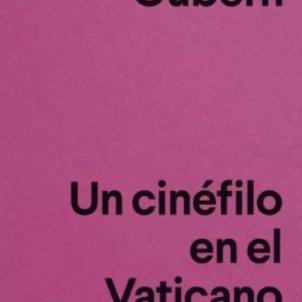 Román Gubern, 'Un cinéfilo en el Vaticano'. Anagrama, 144 p., 9,90 €.